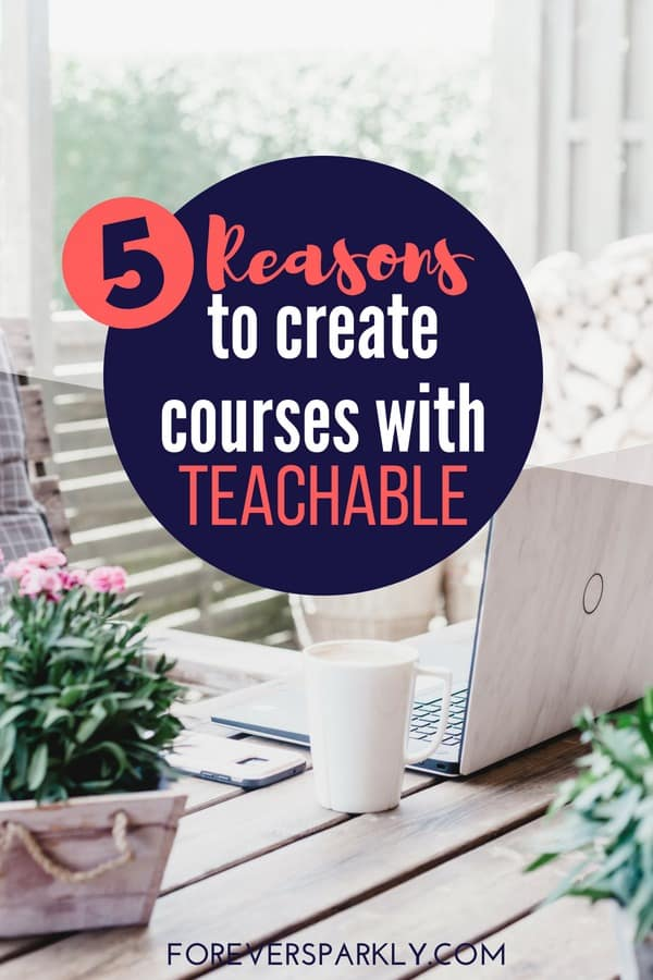 Looking to use Teachable to create digital courses? Click to read 5 reasons why you should use Teachable to create digital courses and grow passive income! #teachable #digitalcourses #blogger #passiveincome