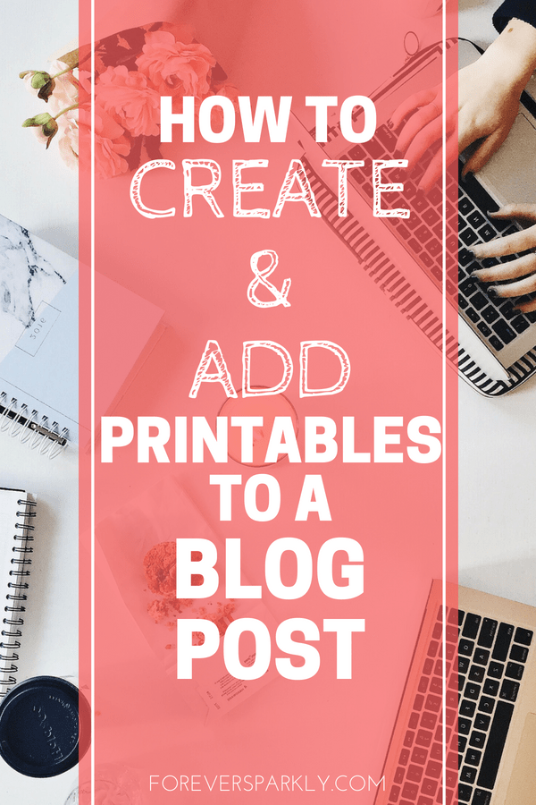 Wondering how to create and add a printable to a blog post? Click for the step by step guide on how to add a printable to a blog post. #directsales #blogger #printable #wordpress