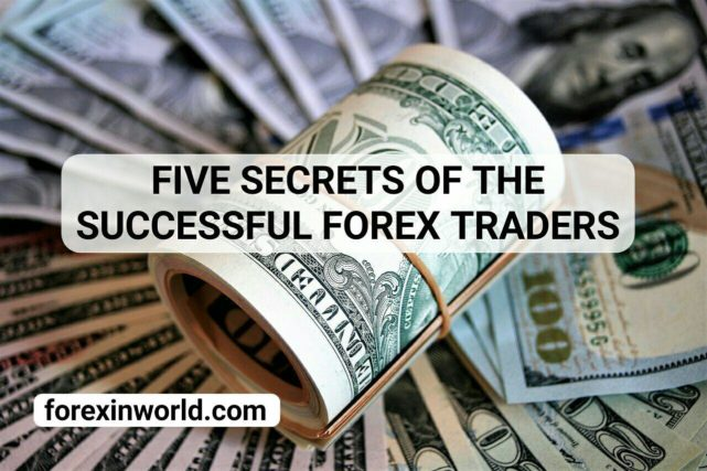 Five secrets of the successful Forex traders