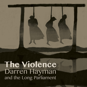 For Folk's Sake Darren Hayman and the Long Parliament Violence Album cover review