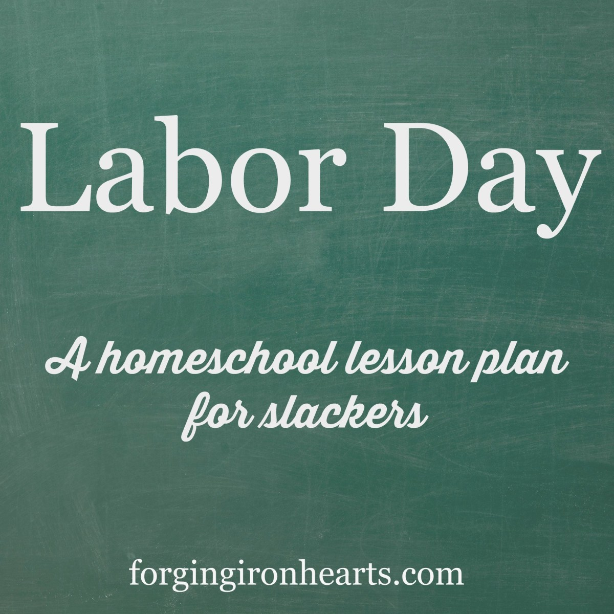 Labor Day: A Homeschool Lesson Plan For Slackers