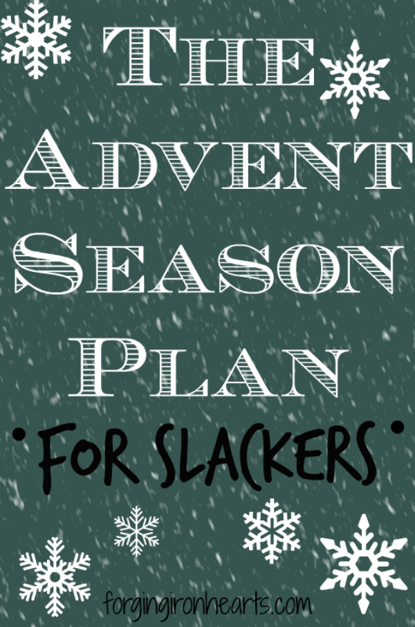 The Advent Season Plan for Slackers…