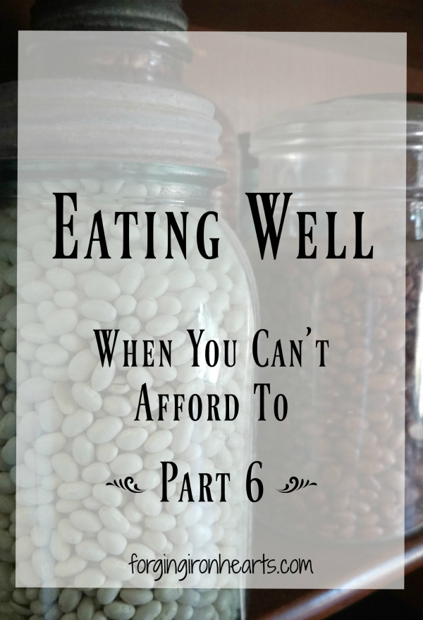 Eating Well When You Can't Afford To ~ Part 6