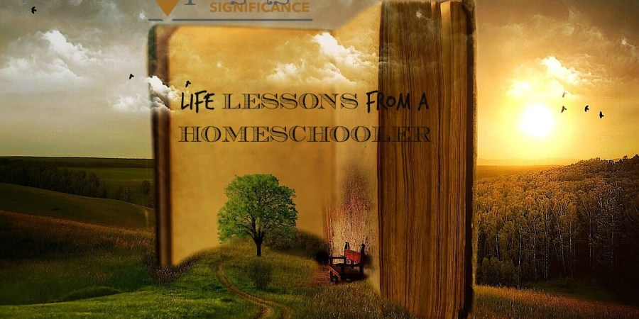 Life lessons from a homeschooler