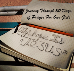Journey Through 30 Days of Prayer For Our Girls
