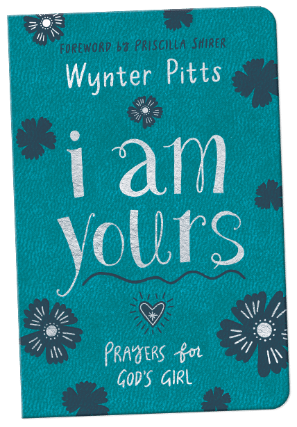 I Am Yours: Prayers for God's Girl, by Wynter Pitts