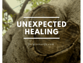 I didn't realize I was still hurting until my husband's words gave me healing.