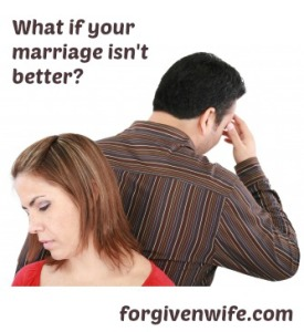What if your marriage hasn't improved, even after you've worked so hard on yourself?