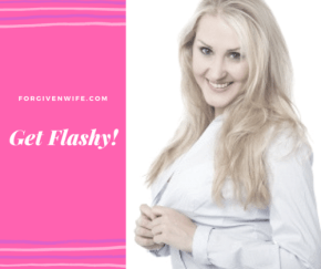 When is the last time you flashed your husband?