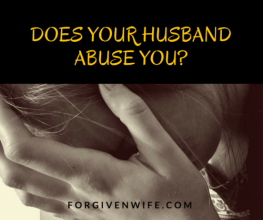God loves you and wants to see you whole—not crushed by a husband who abuses you.