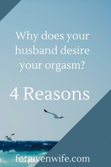 What does your orgasm mean to your husband?
