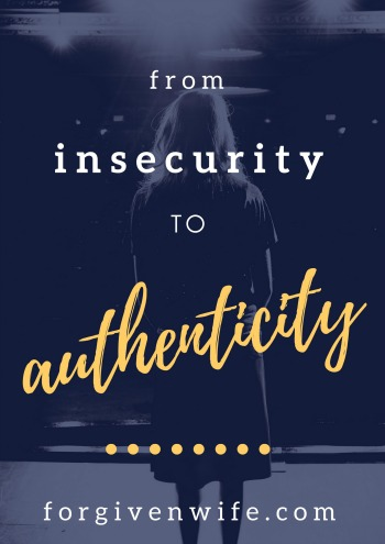 How can you move from insecurity to authenticity in your marriage?