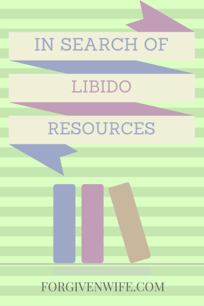 In Search Of: Libido Resources