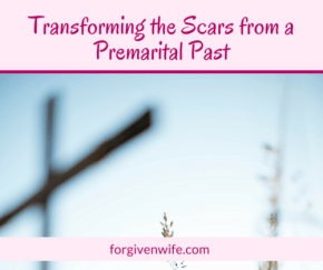 Scars you carry from your past can remind you of God's great transformative work in your life.
