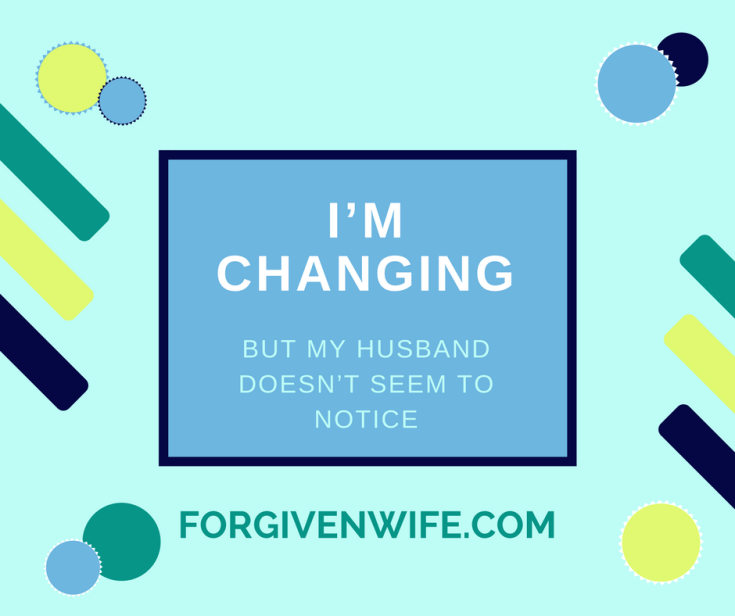 If you are working hard to make sexual changes and your husband isn't responding, what can you do?