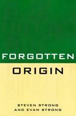http://www.bookdepository.co.uk/Forgotten-Origin-Steven-Strong/9780761853343