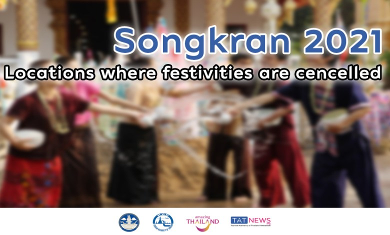 List of locations where Songkran 2021 festivities are cancelled