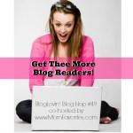 Get Thee New Blog Readers – BlogLovin' Blog Hop #49