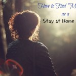 How to Find Me-Time as a Stay at Home Mom