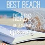 Best Beach Reads for a Summer Getaway