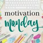 Motivation Monday Linky Party 217