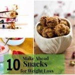 10 Delicious Make Ahead Snacks for Weight Loss