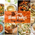15 Cozy Slow Cooker Soup Recipes