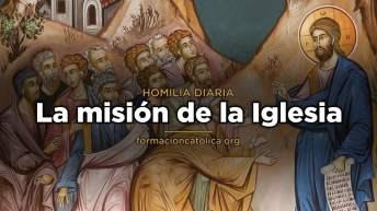 [Homilía Diaria] La misión de la Iglesia