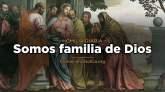 [Homilía Diaria] Somos familia de Dios