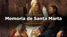 [Homilía Diaria] Memoria de Santa Marta