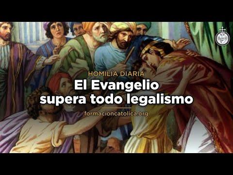 [Homilía Diaria] El Evangelio supera todo legalismo