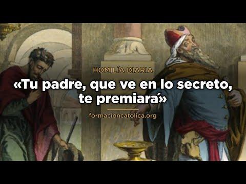 [Homilía Diaria] Tu padre, que ve en lo secreto, te premiará
