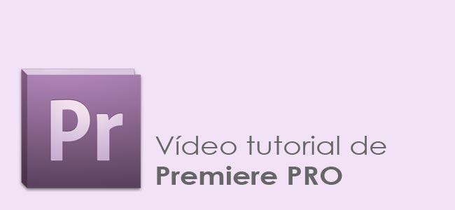 Curso gratis de Premiere Pro en vídeo tutorial
