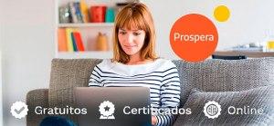 Prospera ofrece 400 cursos gratuitos online certificados y subvencionados