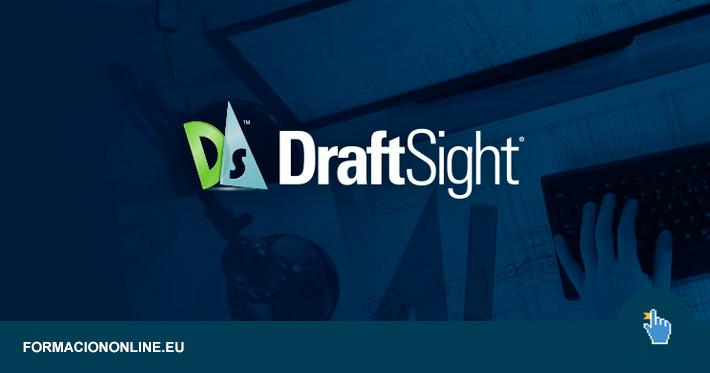 Curso de DraftSight Gratis. Dibujo CAD con la alternativa gratuita de AutoCAD