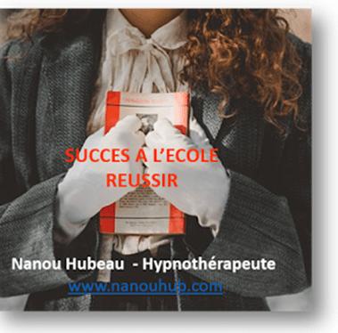 Audio-hypnose de Nanou Hubeau - pour aider votre enfant dans ses études