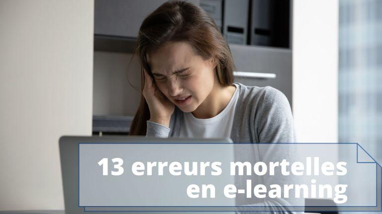 13 erreurs mortelles à ne pas commettre en e-learning