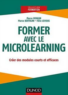 Former avec le Microlearning - ouvrage de Pierre Mongin, Marco Bertolini et Félix Lévious