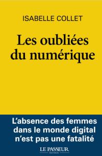 Les oubliées du numérique, livre de Louise Collet sur la disparité homme/femme dans l'industrie numérique