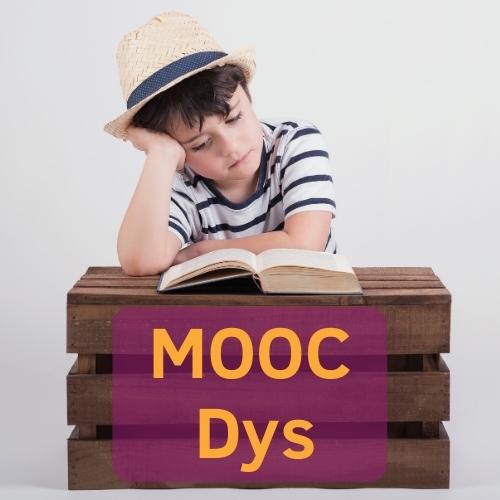 MOOC Dys : un cours gratuit sur les troubles du langage et de l'apprentissage - dyslexie, dyspraxie, etc.