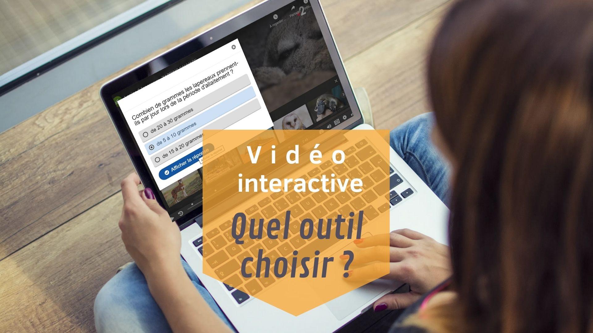 Vidéo interactive : quelques outils pour créer vos propres supports pédagogiques