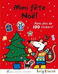 Mimi fete Noel et Mimi fete son anniversaire de Lucy Cousins Editions Albin Michel Jeunesse
