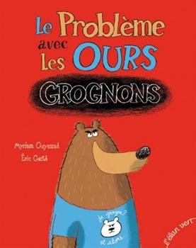 le probleme avec les ours grognons livre enfant