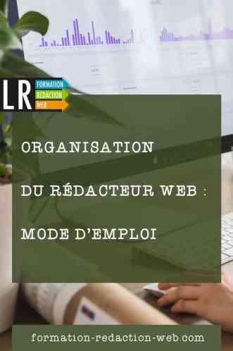 Organisation d'un rédacteur web