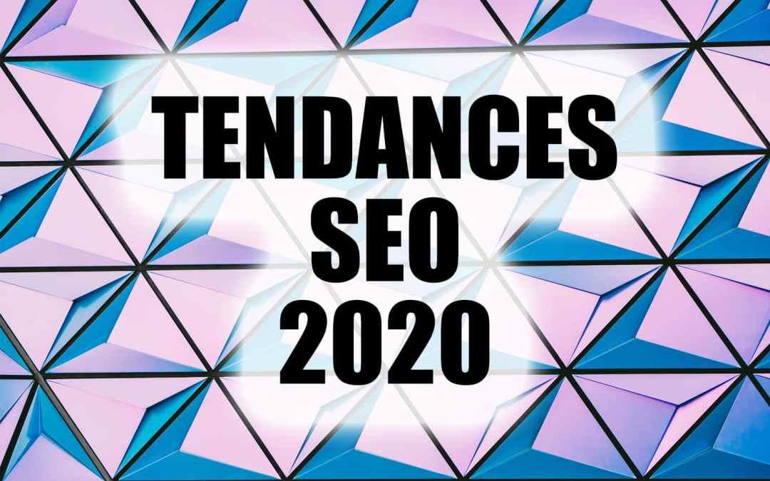 Rédacteurs : quelles sont les tendances SEO en 2020 ?