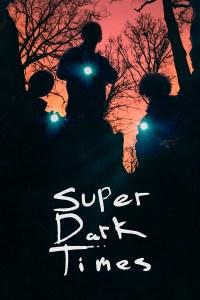 super-dark-times-poster
