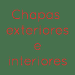 Chapas exteriores e interiores