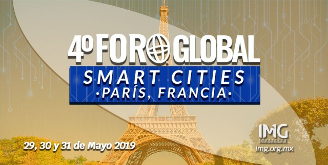 4º Foro Global Smart Cities París Francia Instituto Mejores Gobernantes A.C.