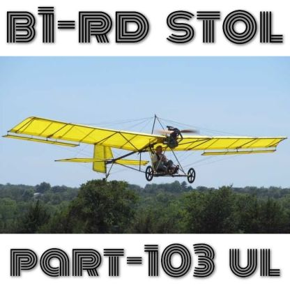 B1-RD ROBERTSON PART103 ULTRALIGHT – PLANS AND INFORMATION SET FOR HOMEBUILD AIRCRAFT – SIMPLE BUILD STOL FLY!