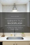 Subway Tile Step-by-Step Tutorial: Part One